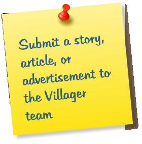 Submit a story, article, or advertisement to the Villager team