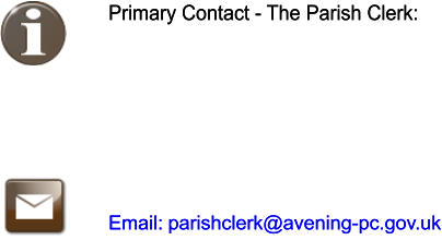 Primary Contact - The Parish Clerk: Primary Contact - The Parish Clerk: Email: Email:  parishclerk@avening-pc.gov.uk  parishclerk@avening-pc.gov.uk