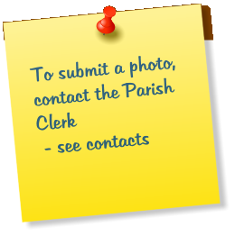 To submit a photo, contact the Parish Clerk   - see contacts